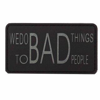 Emblem 3D PVC WE DO BAD THINGS #11101B